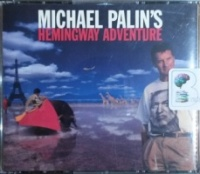 Michael Palin's Hemingway Adventure written by Michael Palin performed by Michael Palin on CD (Unabridged)