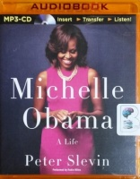 Michelle Obama - A Life written by Peter Slevin performed by Robin Miles on MP3 CD (Unabridged)