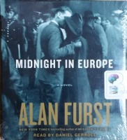 Midnight in Europe written by Alan Furst performed by Daniel Gerroll on CD (Unabridged)