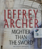Mightier Than The Sword - Book 5 of The Clifton Chronicles written by Jeffrey Archer performed by Alex Jennings on CD (Unabridged)