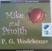 Mike and Psmith written by P.G. Wodehouse performed by Graham Seed on CD (Unabridged)