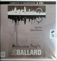 Millennium People written by J.G. Ballard performed by David Rintoul on CD (Unabridged)
