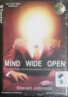 Mind Wide Open - Your Brain and the Neuroscience of Everyday Life written by Steven Johnson performed by Alan Sklar on MP3 CD (Unabridged)