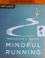 Mindful Running written by Mackenzie L. Havey performed by Kate McCabe on MP3 CD (Unabridged)