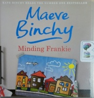 Minding Frankie written by Maeve Binchy performed by Kate Binchy on CD (Unabridged)