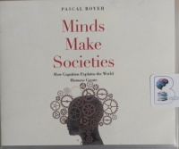 Minds Make Societies - How Cognition Explains the World Humans Create written by Pascal Boyer performed by Tom Parks on CD (Unabridged)