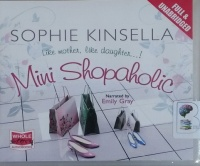 Mini Shopaholic written by Sophie Kinsella performed by Emily Gray on CD (Unabridged)