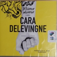 Mirror Mirror written by Cara Delevingne with Rowan Coleman performed by R. Jones on CD (Unabridged)