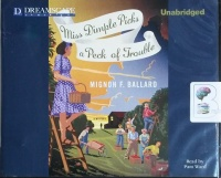 Miss Dimple Picks a Peck of Trouble written by Mignon F. Ballard performed by Pam Ward on CD (Unabridged)