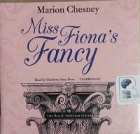 Miss Fiona's Fancy written by Marion Chesney performed by Charlotte Anne Dore on CD (Unabridged)