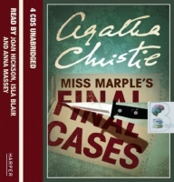 Miss Marple's Final Cases written by Agatha Christie performed by Joan Hickson, Isla Blair and Anna Massey on CD (Unabridged)