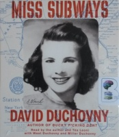 Miss Subways written by David Duchovny performed by David Duchovny, Tea Leoni, West Duchovny and Miller Duchovny on CD (Unabridged)