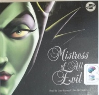 Mistress of All Evil - A Tale of the Dark Fairy written by Serena Valentino performed by Lucy Rayner on CD (Unabridged)