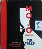 Mojo written by Tim Tharp performed by Jesse Bernstein on CD (Unabridged)