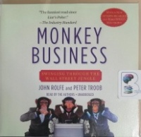 Monkey Business - Swinging Through the Wall Street Jungle written by John Rolfe and Peter Troob performed by John Rolfe and Peter Troob on CD (Unabridged)