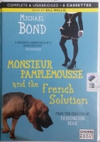 Monsieur Pamplemousse and the French Solution written by Michael Bond performed by Bill Wallis on Cassette (Unabridged)