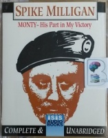 Monty - His Part in My Victory written by Spike Milligan performed by Spike Milligan on Cassette (Unabridged)