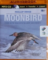 Moonbird - A Year on The Wind with the Great Survivor B95 written by Phillip Hoose performed by Phillip Hoose on MP3 CD (Unabridged)