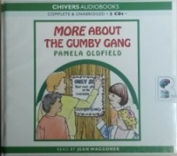 More About the Gumby Gang written by Pamela Oldfield performed by Jean Waggoner on CD (Unabridged)