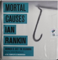 Mortal Causes written by Ian Rankin performed by James Macpherson on CD (Unabridged)