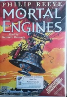 Mortal Engines written by Philip Reeve performed by Kenneth Branagh on Cassette (Unabridged)