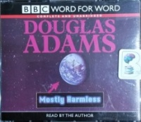 Mostly Harmless written by Douglas Adams performed by Douglas Adams on CD (Unabridged)