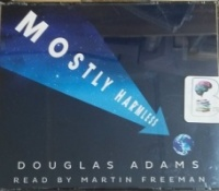 Mostly Harmless written by Douglas Adams performed by Martin Freeman on CD (Unabridged)