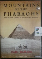 Mountains of the Pharaohs written by Zahi Hawass performed by Simon Vance on MP3 CD (Unabridged)