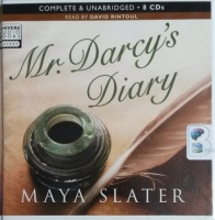 Mr. Darcy's Diary written by Maya Slater performed by David Rintoul on CD (Unabridged)
