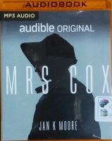 Mrs Cox written by Jan K Moore performed by Jilly Bond on MP3 CD (Unabridged)