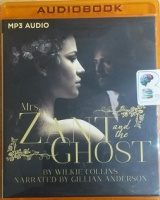 Mrs Zant and the Ghost written by Wilkie Collins performed by Gillian Anderson on MP3 CD (Unabridged)