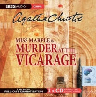 Murder at the Vicarage written by Agatha Christie performed by BBC Full Cast Dramatisation on CD (Abridged)