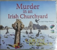 Murder in an Irish Churchyard written by Carlene O'Conner performed by Caroline Lennon on MP3 CD (Unabridged)