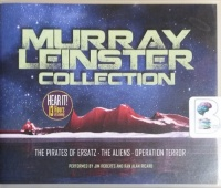 Murray Leinster Collection - The Pirates of Ersatz - The Aliens - Operation Terror written by Murray Leinster performed by Jim Roberts and Ran Alan Ricard on CD (Unabridged)