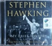 My Brief History - A Memoir written by Stephen Hawking performed by Matthew Brenher and Stephen Hawking on CD (Abridged)
