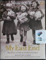 My East End - Memories of Life in Cockney London written by Gilda O'Neill performed by Gilda O'Neill, Nula Conwell, Kate Gayson and David Kennedy on Cassette (Abridged)