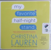 My Favorite Half-Night Stand written by Christina Lauren performed by Shayna Thibodeaux and Deacon Lee on CD (Unabridged)