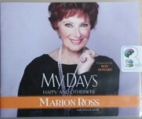 My Happy Days - Happy and Otherwise written by Marion Ross performed by Marion Ross and The Cast of Happy Days on CD (Unabridged)