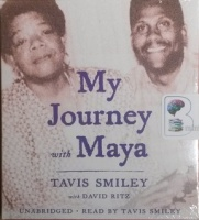 My Journey with Maya written by Tavis Smiley with David Ritz performed by Tavis Smiley on CD (Unabridged)