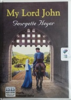 My Lord John written by Georgette Heyer performed by Edmund Dehn on Cassette (Unabridged)