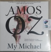 My Michael written by Amos Oz performed by Lisa Flanagan on CD (Unabridged)