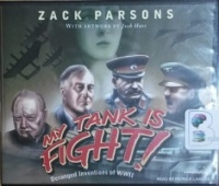 My Tank is Fight! written by Zack Parsons performed by Patrick Lawlor on CD (Unabridged)