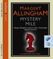 Mystery Mile written by Margery Allingham performed by Philip Franks on CD (Abridged)