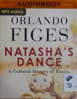 Natasha's Dance - A Cultural History of Russia written by Orlando Figes performed by Ric Jerrom on MP3 CD (Unabridged)