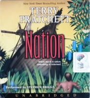Nation written by Terry Pratchett performed by Stephen Briggs on CD (Unabridged)