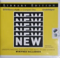New - Understanding Our Need for Novelty and Change written by Winifred Gallagher performed by Laural Merlington on CD (Unabridged)