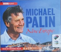 New Europe written by Michael Palin performed by Michael Palin on CD (Abridged)