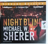 Night Blind written by Michael W. Sherer performed by Jeff Cummings and  on CD (Unabridged)