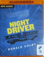 Night Driver written by Ronald Colby performed by Ronald Colby on MP3 CD (Unabridged)