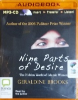Nine Parts of Desire - The Hidden World of Islamic Women written by Geraldine Brooks performed by Geraldine Brooks on MP3 CD (Unabridged)
